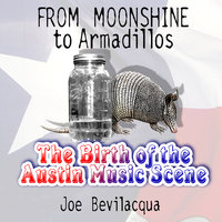 From Moonshine to Armadillos - Joe Bevilacqua