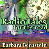 Radio Tales for the Road, Vol. 1 - Barbara Bernstein