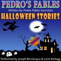 Pedro's Halloween Fables - Pedro Pablo Sacristán