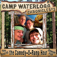 The Camp Waterlogg Chronicles 2 - Lorie Kellogg, Joe Bevilacqua, Pedro Pablo Sacristán