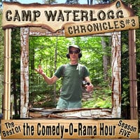 The Camp Waterlogg Chronicles 3 - Lorie Kellogg, Joe Bevilacqua, Pedro Pablo Sacristán