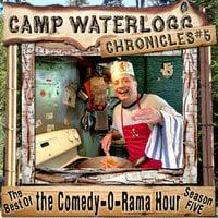 The Camp Waterlogg Chronicles 5 - Lorie Kellogg, Joe Bevilacqua, Pedro Pablo Sacristán