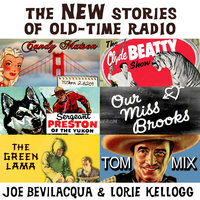 The New Stories of Old-Time Radio - Joe Bevilacqua
