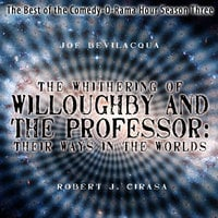 The Whithering of Willoughby and the Professor: Their Ways in the Worlds - Joe Bevilacqua, Robert J. Cirasa