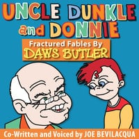 Uncle Dunkle and Donnie - Joe Bevilacqua, Charles Dawson Butler