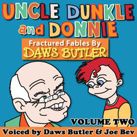 Uncle Dunkle and Donnie, Vol. 2: More Fractured Fables - Pedro Pablo Sacristán, Charles Dawson Butler