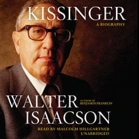 Kissinger: A Biography - Walter Isaacson