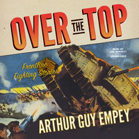 Over the Top - Arthur Guy Empey