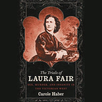 The Trials of Laura Fair - Carole Haber