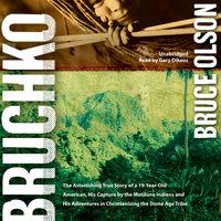 Bruchko - Bruce Olson
