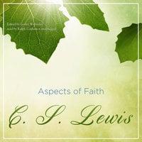 Aspects of Faith - C.S. Lewis