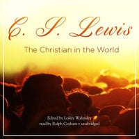 The Christian in the World - C.S. Lewis