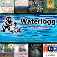 Waterlogg Documentary Pack - Joe Bevilacqua, Barbara Bernstein
