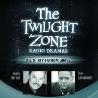 The Thirty-Fathom Grave - Rod Serling