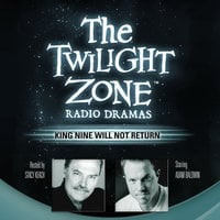 King Nine Will Not Return - Rod Serling