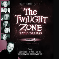 The Twilight Zone Radio Dramas, Vol. 3 - Various Authors
