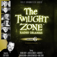 The Twilight Zone Radio Dramas, Vol. 6 - Various Authors