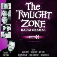 The Twilight Zone Radio Dramas, Vol. 8 - Various Authors