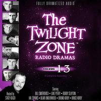 The Twilight Zone Radio Dramas, Vol. 13 - Various authors