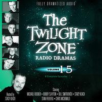 The Twilight Zone Radio Dramas, Vol. 15 - Various Authors
