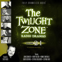 The Twilight Zone Radio Dramas, Vol. 21 - Various authors