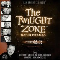 The Twilight Zone Radio Dramas, Vol. 23 - Various Authors