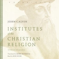 Institutes of the Christian Religion - John Calvin