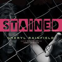 Stained - Cheryl Rainfield