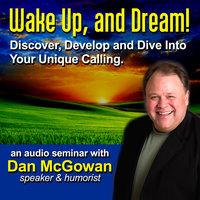 Wake Up and Dream - Dan McGowan