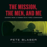 The Mission, the Men, and Me - Pete Blaber