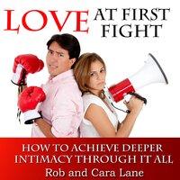 Love at First Fight - Rob Lane, Cara Lane