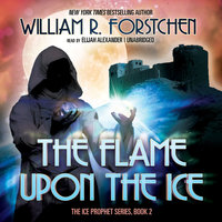 The Flame upon the Ice - William R. Forstchen