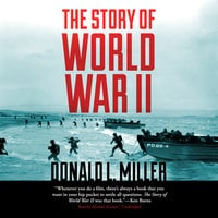 The Story of World War II - Donald L. Miller, Claudia Zayfert