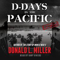 D-Days in the Pacific - Donald L. Miller, Stephanie Dollschnieder