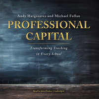 Professional Capital - Michael Fullan,Andy Hargreaves