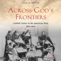 Across God's Frontiers - Anne M. Butler