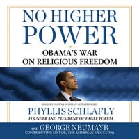 No Higher Power - Phyllis Schlafly, George Neumayr
