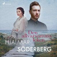 Den allvarsamma leken - Hjalmar Söderberg