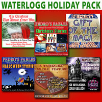 Waterlogg Holiday Collection - Various Authors, O. Henry, Lorie Kellogg, Joe Bevilacqua, Pedro Pablo Sacristán, Charles Dawson Butler