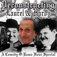 Deconstructing Laurel & Hardy - Joe Bevilacqua