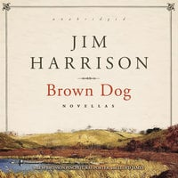 Brown Dog - Jim Harrison