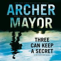 Three Can Keep a Secret - Archer Mayor