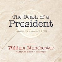 The Death of a President - William Manchester, Edith Sheffer