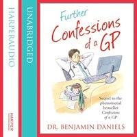 Further Confessions of a GP - Benjamin Daniels