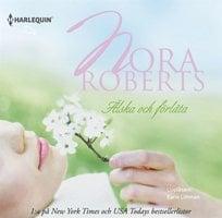 Älska och förlåta - Nora Roberts