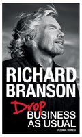 Drop Business as Usual - Richard Branson