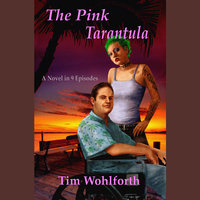 The Pink Tarantula - Tim Wohlforth