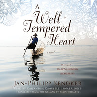 A Well-Tempered Heart - Jan-Philipp Sendker