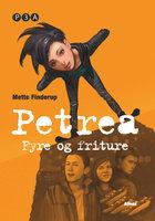 Petrea - Fyre og friture - Mette Finderup