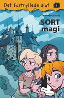 Det fortryllede slot 1: Sort magi - Peter Gotthardt